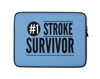 Number 1 Stroke Survivor Laptop Sleeve Quality Gift for Stroke Survivor