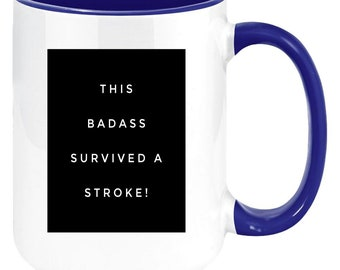 This Badass Survived A Stroke High Quality Gift Coffee or Tea Mug for Stroke Survivors