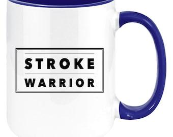 Stroke Warrior Stroke Survivor Coffee Mug Stroke Awareness and Stroke Survivor Gift