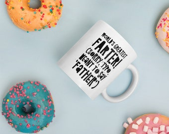 Worlds Greatest Farter Sorry I Meant Father Premium Funny White Glossy Mug Gift for Dad