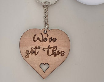 We've Got This Heart Keyring, Acrylic or Wood