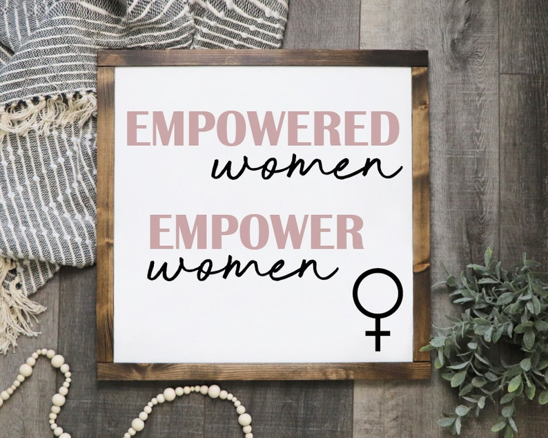 Empowered Women Modern Farmhouse Decor Rustic Wood Signs Farmhouse Signs Gifts for Her