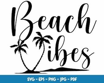 SVG File Kid Shirts Adult Shirts Digital Instant Download Decals Beach Vibes \u2022 Summer SVG \u2022 DIY Tumblers