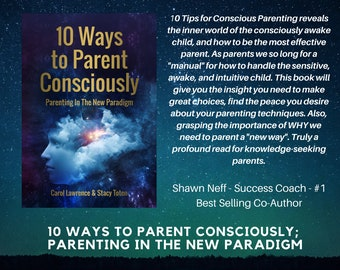 10 Ways To Parent Consciously: Parenting In The New Paradigm eBook (PDF)