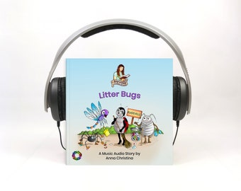 Music audiobook for teaching kids, preschool, and toddlers environmental awareness - with catchy sing-along song - Litter Bugs