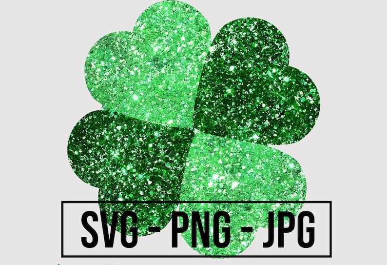St Patricks Day Clover Green Glitter Svg -Clipart Glitter Clover Green Svg PNG Jpg Clover SVG Four Leaf Clover SVG