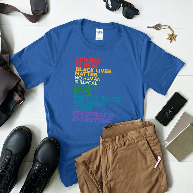 Black Lives Matter Love Is Love Science Is Real Feminism Is For Everyone Humans Are Not Illegal Kindness Is Everything Shirt Free Shipping