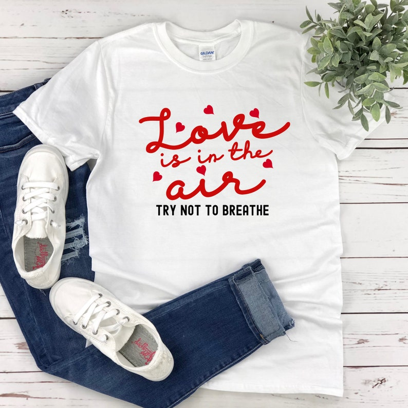 Valentines Gift Valentines Day Shirt Funny Valentines T-Shirt Free Shipping Love is in The Air Try Not To Breathe Quarantine Valentines