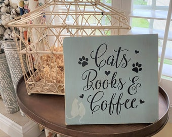 Cats, Books and Coffee Handmade Wooden Sign