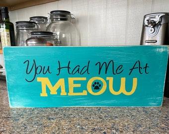 You Had Me at Meow  Handmade Sign
