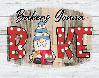 Bakers Gonna Bake Gnome Sublimation Clipart - Create Kids Printables - Create Unisex T-Shirts - DIY Gnommie Stickers