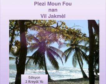 Plezi Moun Fou nan vil Jakmèl