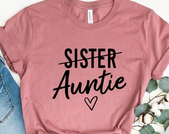 Auntie Shirt, Gift For Auntie, Mother's Day Gift,Aunt Gift,Aunt Shirt,Gift for Sister, Pregnancy Announcement Shirt,Auntie Squad Shirt
