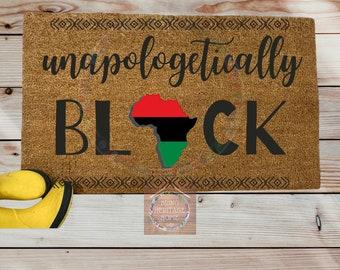 UNAPOLOGETICALLY BLACK Doormat/Black History Month/African Pride/ Cultural/Heritage Doormat