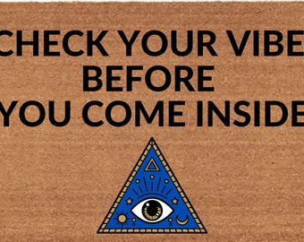Check Your Vibe BEFORE You Come Inside/Check Your Energy/Eye of Horus Doormat