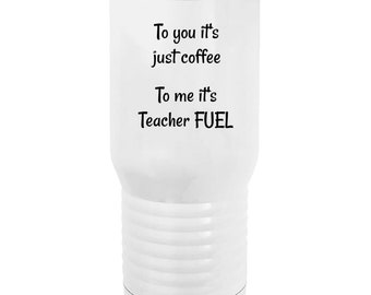 To you its Coffee, To me its Teacher FUEL Polar Camel - 20 ounce Tumbler. Great teacher gift.