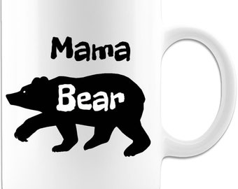Mother Mug - Mama Bear - 11 oz coffee mug for that special mother that is your rock, comforter and support