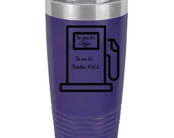 To you its Coffee, To me its Teacher FUEL20 oz Ringneck Tumbler. Perfect gift for teachers.
