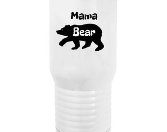 Mother Mug - Mama Bear - 20 oz, tall Vacuum Insulated Tumbler, for that special mother that is your rock, comforter and support