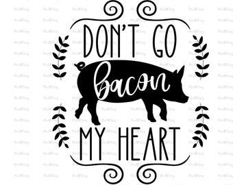 Svg-Valentine/'s Day Sayings Svg,Funny Valentine Svg,Farm Life Svg,Farm Deco Svg,Valentine Pot Holder Svg Don/'t Go Bacon My Heart Svg