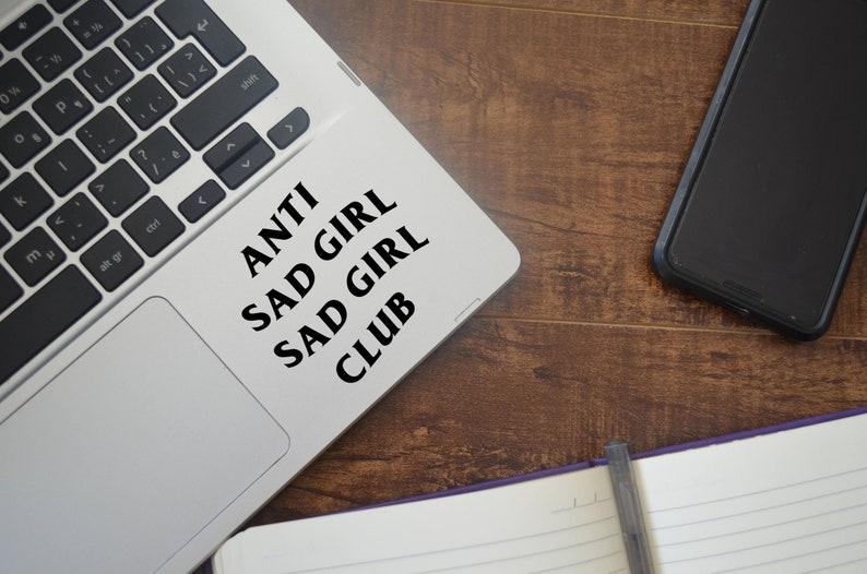 Anti Sad Girl Sad Girl Club Vinyl Decal EDM Car Laptop Phone Window Sticker