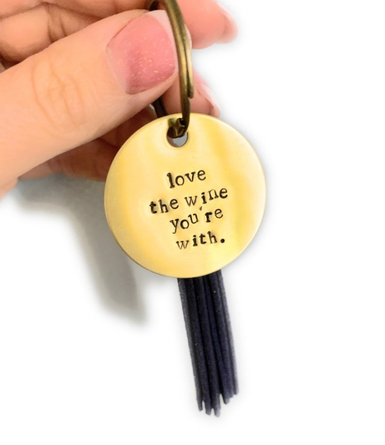 brass keychain custom keychain LOVE the WINE you/'re with valentines gift key fob funny keychain new driver gift