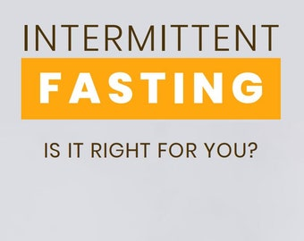 Intermittent Fasting:  Is It Right For You? Diet Eating Plan Lose Weight Digital Downloadable PDF eBook