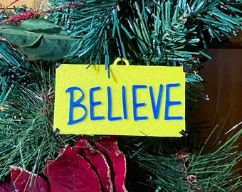 Ted Lasso Believe Sign Ornament. Outstanding Christmas or Holiday Gift. Wire Tree Hanger included.