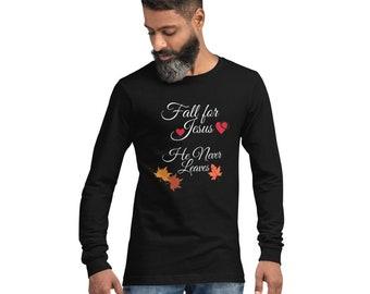 Funny Christian Shirt, Thanksgiving Shirt, Fall For Jesus, He Never Leaves, Unisex Long Sleeve, Religious Shirt, Long Sleeve Autumn Shirt