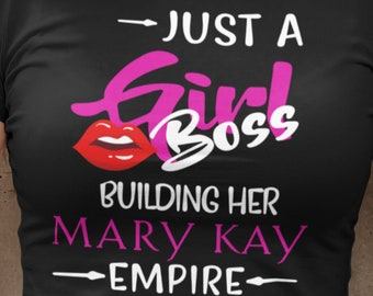 MARY KAY EMPIRE   Just a Girl Boss Building Her Mary Kay Empire Svg   Eps   Dxf   Svg   Pdf