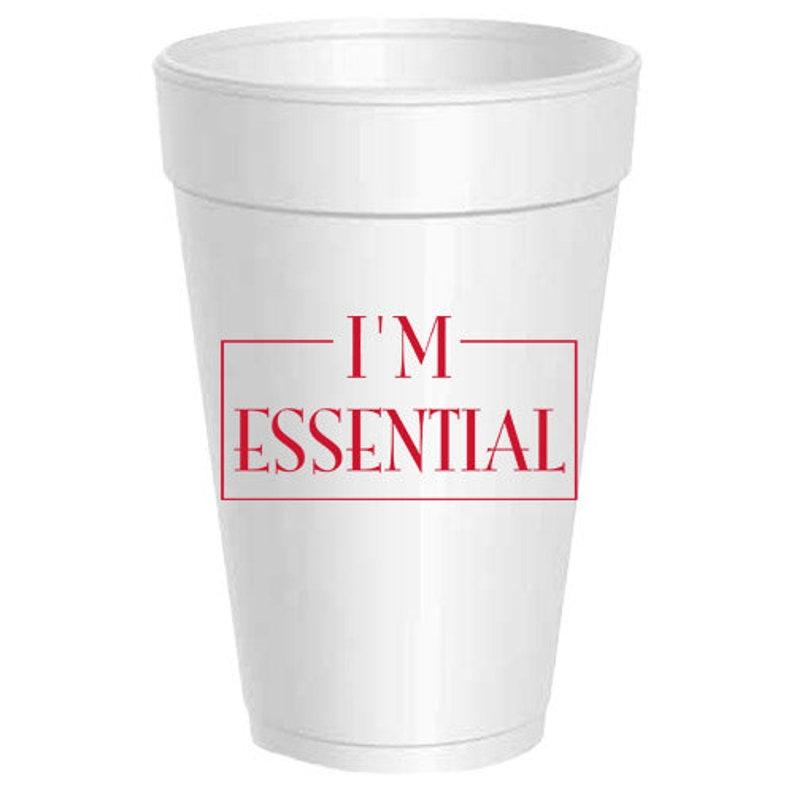 I/'m Essential 16 oz Styrofoam Cup  Covid Cup  Healthcare workers  Essential Employees  Nursing  Covid Hacks  Humor