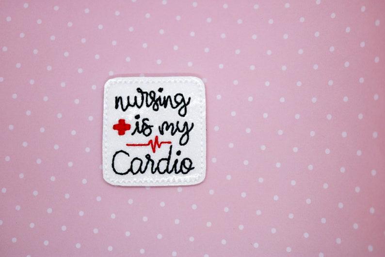 Nursing Is My Cardio Uncut or Cut Feltie Crafting Scrapbook Embellishment