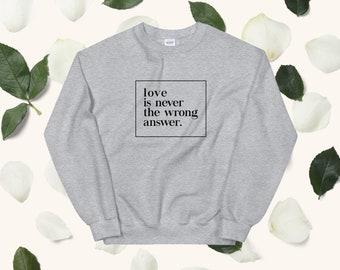 Love Is Never Wrong Sweatshirt Black Text