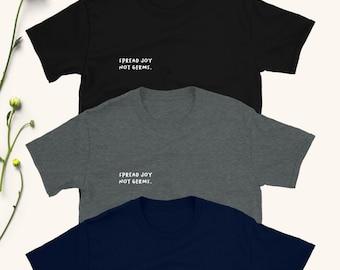 Spread Joy Not Germs T-Shirt