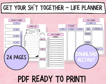 Printable Life Planner - Get your sh*t together and sort your life out