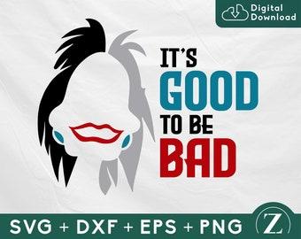 Cruella Its good to be bad SVG, Cruella shirt svg, Disney witches svg, Witches svg, Disney Villain svg, Queens svg, Halloween svg