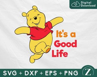 Winnie the Pooh it's a good life SVG, Pooh motivational SVG, Winnie the Pooh quotes, Pooh shirt svg, Disney svg files for cricut