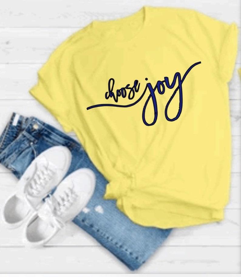 Choose Joy custom shirt