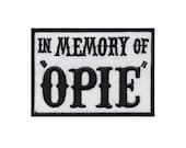 In Memory of Opie Sons of Anarchy Iron on Patch