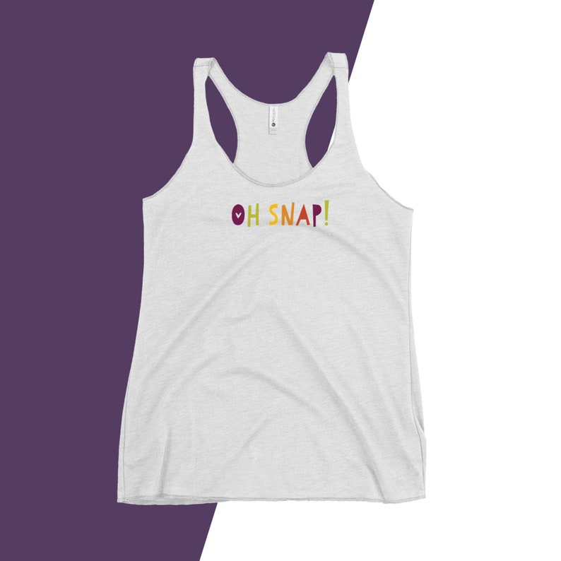 Oh Snap! Women/'s Racerback Tank for the Sassy