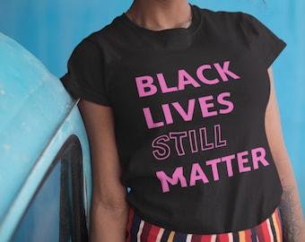 Black Lives Still Matter Short-Sleeve Unisex T-Shirt