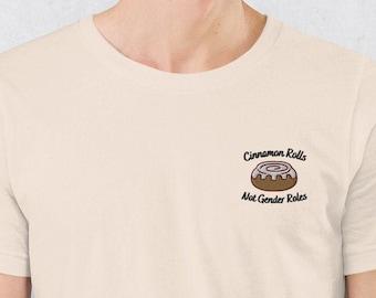 Cinnamon Rolls not Gender Roles Embroidered Short-Sleeve Unisex T-Shirt