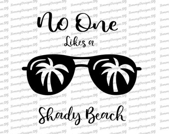 No One Likes A Shady Beach SVG, Beach PNG, Printable Silhouette, Vacation Clipart, Cricut Cut File, Iron-on, Transfer Decal