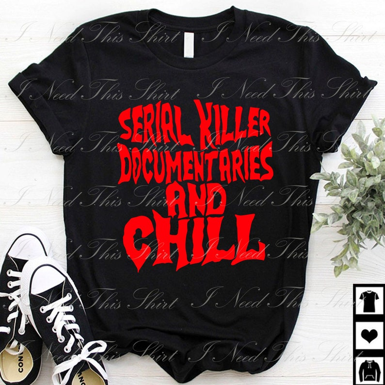 Halloween Horror Printable Sublimation Transfer PNG File Funny Horror Killer Serial Killer Documentaries and Chill Digital File Download