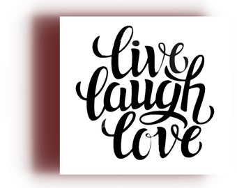 #225 LIVE LAUGH LOVE ANY SIZE OR COLOR CUSTOM CUT VINYL DECAL STICKER