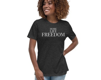 Super Soft Women's Relaxed T-Shirt #morelifefreedom