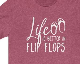 Life Is Better In Flip Flops | Unisex Bella + Canvas T-Shirt | Summer | Beach | Lake | FREE SHIPPING