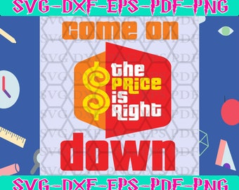 vinyl for cricu The price is right svg,gameshow svg,video games svg,watching show,saying shirt,funny quotes,motivational quote,digital file
