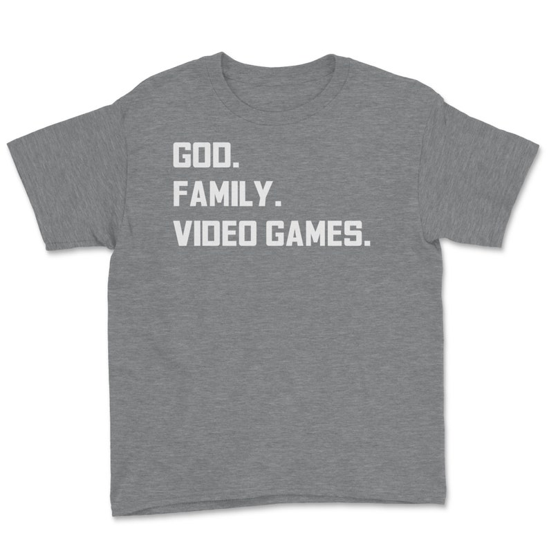 God Funny Obsessed Gamer Video Game Player Gift Youth Tee Family Video Games