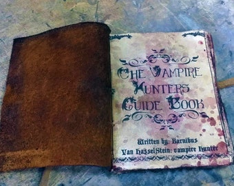 Vampire Hunter Guide Book Bound In Distressed Leather For Killing The Undead Zombies Dracula Etc.